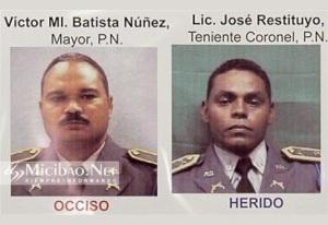 Mayor Batista Núñez y el teniente coronel José Restituyo.