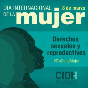 Afiche de la CIDH sobre el Día Internacional de la Mujer.
